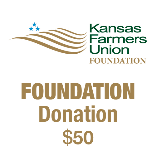 $50 tax-deductible donation to the Kansas Farmers Union Foundation.